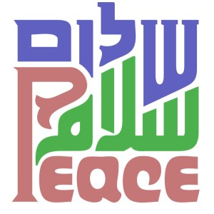 Shalom (Hebrew) Salaam (Arabic) Peace (English)