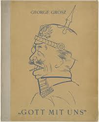 "George Grosz, ""God with us"" satire against German militarism"