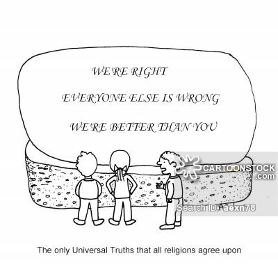 The only Universal Truths that all religions agree upon.